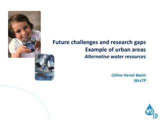 Future challenges and research gaps Example of urban areas Alternative water resources