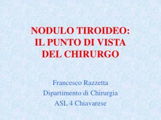 NODULO TIROIDEO: IL PUNTO DI VISTA DEL CHIRURGO