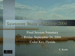 Suwannee Basin Workshop 2004