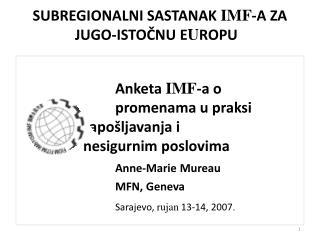 SUBREGIONALNI SASTANAK  IMF -A ZA JUGO-ISTOČNU E U ROPU