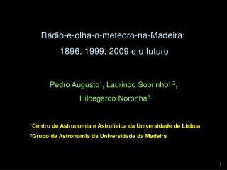 Rádio-e-olha-o-meteoro-na-Madeira:  1896, 1999, 2009 e o futuro