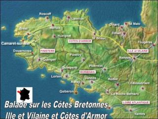 Balade sur les Côtes Bretonnes  Ille et Vilaine et Côtes d'Armor
