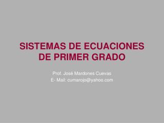 SISTEMAS DE ECUACIONES DE PRIMER GRADO