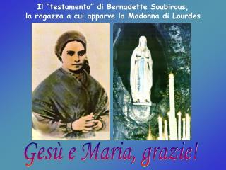 """Il """"testamento"""" di Bernadette Soubirous,  la ragazza a cui apparve la  Madonna di Lourdes"""