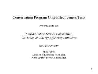 Conservation Program Cost-Effectiveness Tests  Presentation to the:  Florida Public Service Commission Workshop on Energ
