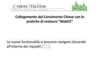 """Collegamento  del Censimento Chiese con le pratiche di restauro """"WebCE"""""""
