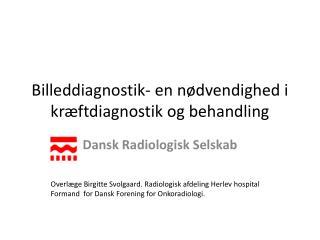 Billeddiagnostik- en nødvendighed i kræftdiagnostik og behandling