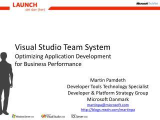 Visual Studio Team System Optimizing Application Development for Business Performance