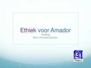 Ethiek  voor Amador