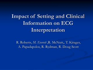 Impact of Setting and Clinical Information on ECG Interpretation