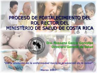 PROCESO DE FORTALECIMIENTO DEL ROL RECTOR DEL  MINISTERIO DE SALUD DE COSTA RICA