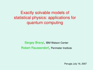 Exactly solvable models of  statistical physics: applications for quantum computing