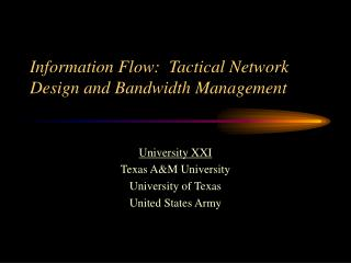 Information Flow:  Tactical Network Design and Bandwidth Management