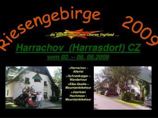 Harrachov  (Harrasdorf) CZ vom 02. – 06. 08.2009