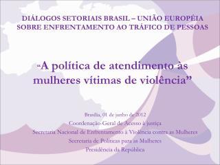 Brasília, 01 de junho de 2012 Coordenação-Geral de Acesso à justiça