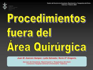 Sesión del Servicio de Anestesia, Reanimación y Terapéutica del Dolor. Valencia, 7 Febrero 2006