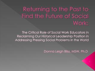 Returning to the Past to Find the Future of Social Work: