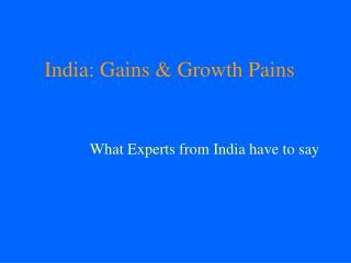 India: Gains & Growth Pains