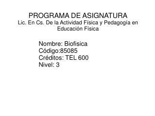 PROGRAMA DE ASIGNATURA Lic. En Cs. De la Actividad Física y Pedagogía en Educación Física
