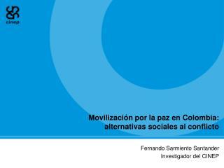 Movilización por la paz en Colombia: alternativas sociales al conflicto