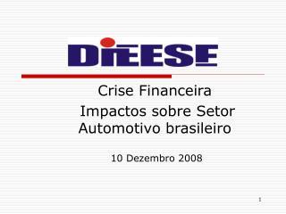 Crise Financeira   Impactos sobre Setor Automotivo brasileiro  10 Dezembro 2008