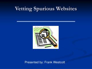 Vetting Spurious Websites