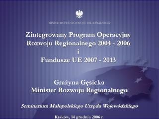 Zintegrowany Program Operacyjny Rozwoju Regionalnego 2004 - 2006 i Fundusze UE 2007 - 2013