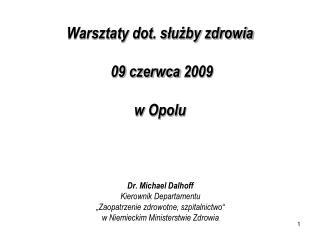 Warsztaty dot. służby zdrowia  09  czerwca  2009 w Opolu