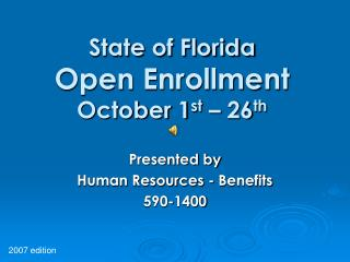 State of Florida Open Enrollment October 1 st  – 26 th