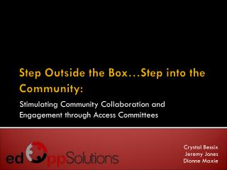 Step Outside the Box…Step into the Community: