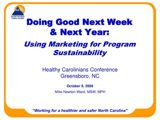 Doing Good Next Week  & Next Year: Using Marketing for Program Sustainability