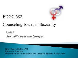 Unit II Sexuality over the Lifespan