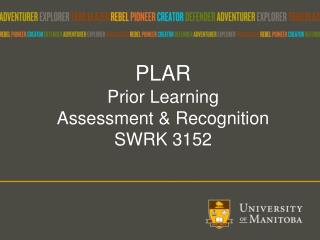 PLAR Prior Learning  Assessment & Recognition  SWRK 3152