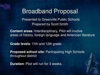 Broadband Proposal Presented to Greenville Public Schools Prepared by Scott Smith