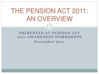 THE PENSION ACT 2011: AN OVERVIEW