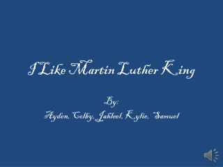 I Like Martin Luther King