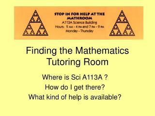 Finding the Mathematics Tutoring Room