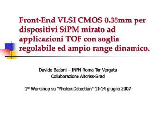 Davide Badoni – INFN Roma Tor Vergata Collaborazione Altcriss-Sirad