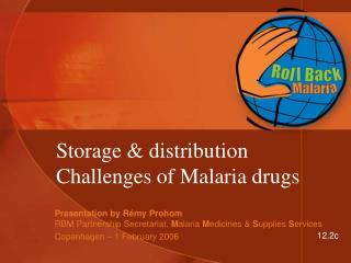 Storage  distribution Challenges of Malaria drugs