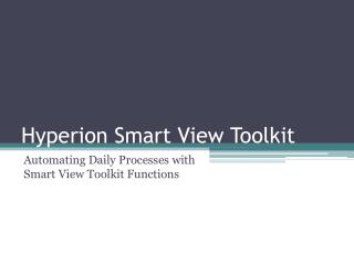 Hyperion Smart View Toolkit