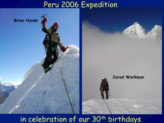 Peru 2006 Expedition in celebration of our 30 th  birthdays
