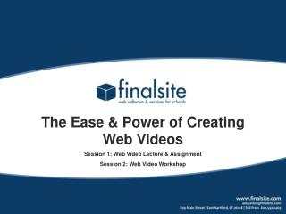 The Ease & Power of Creating Web Videos Session 1: Web Video Lecture & Assignment