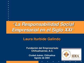""" La Responsabilidad Social Empresarial en el Siglo XXI """