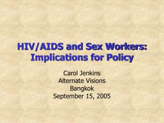 HIV/AIDS and Sex Workers:  Implications for Policy