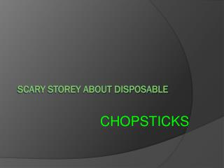 Scary storey about disposable