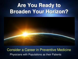 Are You Ready to Broaden Your Horizon?