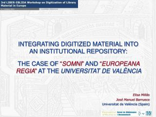 INTEGRATING DIGITIZED MATERIAL INTO AN INSTITUTIONAL REPOSITORY: