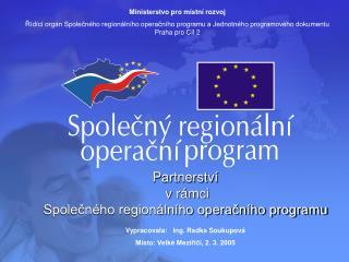 Partnerství  v rámci  Společného regionálního operačního programu