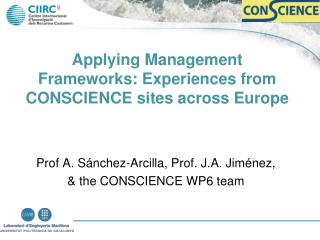 Applying Management Frameworks: Experiences from CONSCIENCE sites across Europe