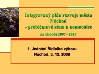 Integrovaný plán rozvoje města Náchod - problémová zóna u nemocnice na období 2007 - 2013